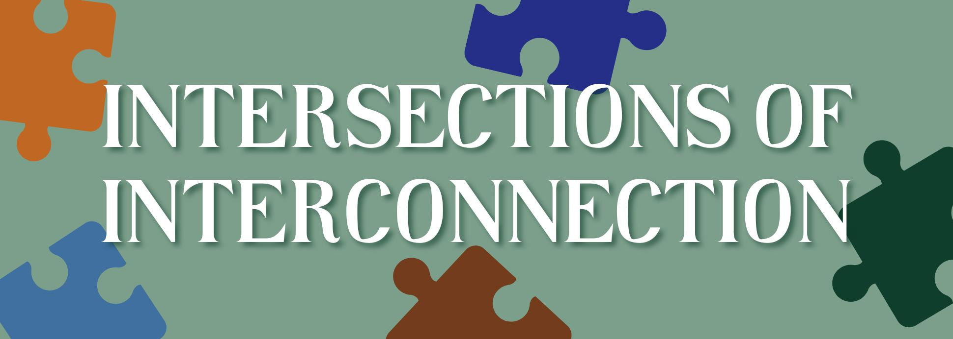 Intersections and Interconnections